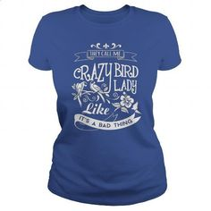 Crazy Birds Lady TShirt - #customized hoodies #silk shirts. GET YOURS => https://www.sunfrog.com/Pets/Crazy-Bird-Lady-TShirt-Royal-Blue-Ladies.html?60505