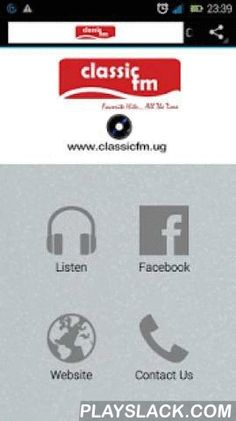 Classic FM  Android App - playslack.com , Classic FM Uganda is a radio station in Kampala Uganda. We play the best Ugandan, African and international music.Classic FM Uganda also has news,sports,interviews and other interesting things.Find us at www.classicfm.ug*Best Music Mix from Uganda and beyond*Best Music Mix in Uganda