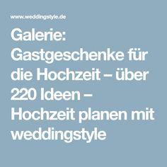 Galerie: Gastgeschenke für die Hochzeit – über 220 Ideen – Hochzeit planen mit weddingstyle