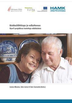 Ahonen, Leino & Suoranta (toim.): Asiakaslähtöisyys ja vaikuttavuus – HyvoT-projektissa tuotettuja näkökulmia. 2014. Download free eBook at www.hamk.fi/julkaisut.