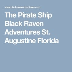 The Pirate Ship Black Raven Adventures St. Augustine Florida