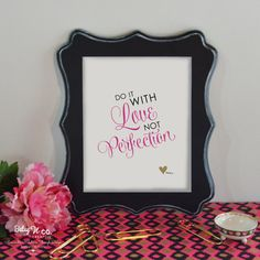Do it with Love not Perfection Digital Art Print, Printable, Downloadable Inspirational Wall Quote, Instant Download $5 by Betsy N Co. Creative
