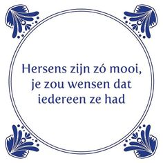 E-mail - Geke bosch van den - Outlook Best Quotes, Funny Quotes, Life Quotes, Cool Words, Wise Words, Dutch Quotes, One Liner, Thats The Way, Funny Fails