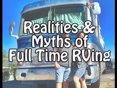 Realities & Myths of Full Time RVing (March 2013) - YouTube. This is a very long but extremely informative video; if you're seriously thinking about be a full time RVer, you really should take the time to watch this. They also have a blog at http://www.technomadia.com/