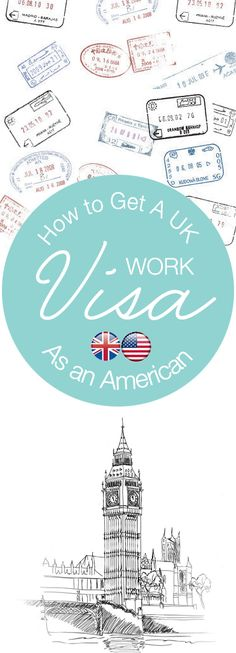 How to Get a UK Work Visa as an American   Time to move to London!!