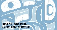 First Nations in BC Knowledge Network Oral Communication Skills, Indigenous Peoples Day, Temporary Work, Quantitative Research, Research Skills, Self Determination, Time In The World, Greenhouse Gases, Yet To Come