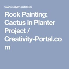 Rock Painting: Cactus in Planter Project / Creativity-Portal.com
