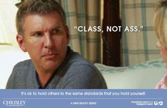 I love this show and this saying lol Tv Quotes, Lyric Quotes, Best Quotes, Funny Quotes, Todd Chrisley Quotes, Best Tv Shows, Favorite Tv Shows, Chrisley Family, One Liner
