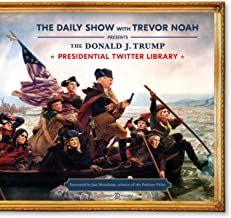 Read Book The Donald J Trump Presidential Twitter Library Download Pdf Free Epub Mobi Ebooks The Daily Show Books Trevor Noah