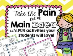 Take the pain out of Main idea with fun activities your students will love!