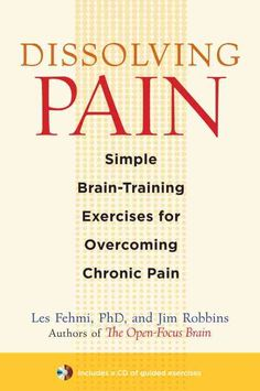 Dissolving Pain: Simple Brain-Training Exercises for Overcoming Chronic Pain joint pain relief facts Chronic Pain, Fibromyalgia, Chronic Illness, Endometriosis, Skin Bumps, Brain Training, Training Exercises, Under My Skin, Brain Waves