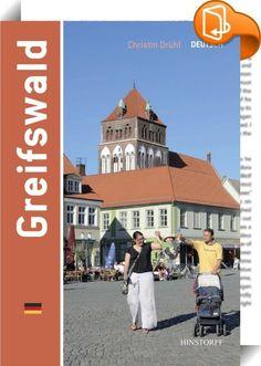 Greifswald    ::  60 Farbfotos zeigen Greifswals schönste Ansichten.Mit einer Zeittafel, Bilderläuterungen und einer Übersihtskarte.