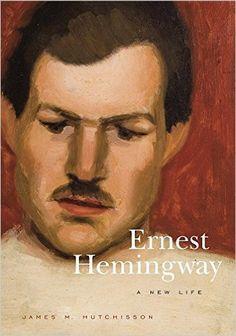 Ernest Hemingway : a new life / James M. Hutchisson Publicación University Park, Pennsylvania : The Pennsylvania State University Press, [2016]