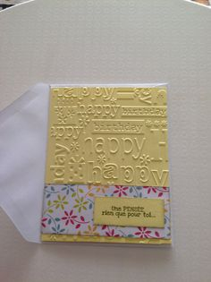 Simple birthday card using embossing folder and stamp 'une pensee pour ta fete'