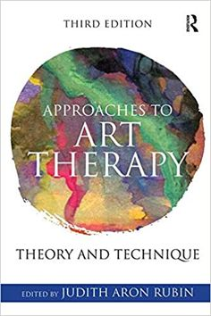 Approaches to Art Therapy 3rd Edition by Judith Aron Rubin   ISBN-13: 978-1138884564 ISBN-10: 1138884561 Feelings List, Art Therapy Directives, Dbt, Science Books, Neuroscience, New Chapter, Listening To You, Book Format, Textbook