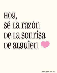 Hoy sé la razón de la sonrisa de alguien <3 #Frases #Quotes #Smile