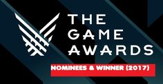 The game awards 2017 winners: Here are full list of the game awards 2017 winners and the game awards 2017 nominees in each and every game category. Awards 2017, Internet, Games, Plays, Gaming, Game, Toys, Spelling