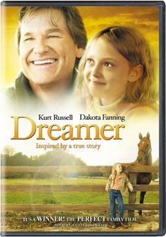 Dreamer: starring Kurt Russell and Dakota Fanning // It's based on the true story of a thoroughbred who broke her leg but made an amazing comeback.