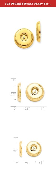 14k Polished Round Fancy Earring Jackets. Attributes Polished 14k Yellow gold Product Description Material: Primary - Purity:14K Length of Item:17 mm Charm/Element Length:16 mm Charm/Element Width:16 mm Material: Primary:Gold Width of Item:17 mm Product Type:Jewelry Jewelry Type:Earrings Sold By Unit:Pair Material: Primary - Color:Yellow Earring Type:Stamping.
