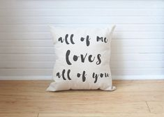 All of Me Loves All of You Pillow