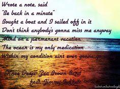 """Knee Deep"" ~Zac Brown Band feat. Jimmy Buffett I love these lyrics!!! (ef)"