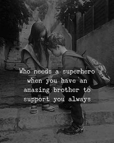 Best Brother Quotes and Sibling Sayings Collection From Boostupliving. Here we've collected more than 100 Best Brother Quotes For you. Sister Quotes In Hindi, Bro And Sis Quotes, Brother Sister Love Quotes, Sister Quotes Funny, I Love My Brother, Funny Quotes, Life Quotes, Family Quotes, Wisdom Quotes