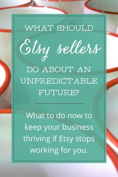 A Handmade at Amazon news roundup, and how to prep for changes at Etsy and elsewhere in the world of selling the products you design online.