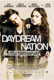 Sounds good! I think I'll have to watch this sometime... Daydream Nation - Tells the story of a city girl who moves to a small town and becomes entangled in a love triangle between her high school teacher and a stoner classmate.