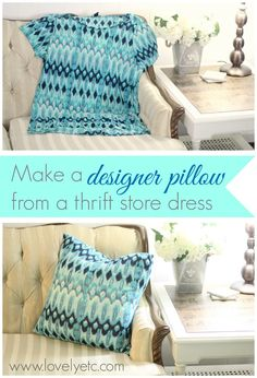 This is such an inexpensive way to find fabulous fabrics for pillow covers and other small projects - just look for pretty dresses and skirts on your next trip the thrift store.