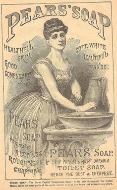 Pears Soap @Kathy White... I say we steam punk this pic! Gotta still have a Pear's soap ad in the loo