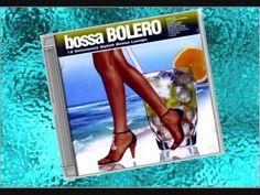 Bossa Bolero - Tú, Mi Delirio (+lista de reproducción)