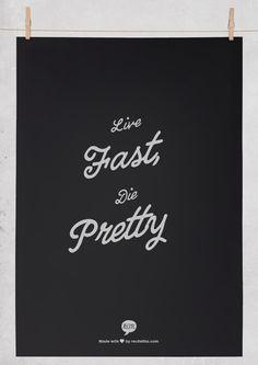 Live Fast, Die Pretty