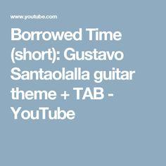 Borrowed Time (short): Gustavo Santaolalla guitar theme + TAB - YouTube