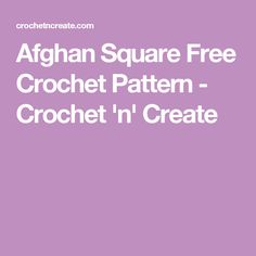 Afghan Square Free Crochet Pattern - Crochet 'n' Create
