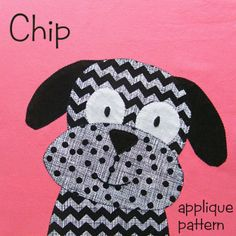 Chip - puppy dogs applique pattern from Shiny Happy World