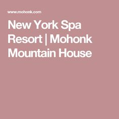 New York Spa Resort | Mohonk Mountain House