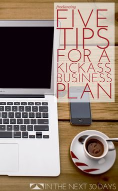 5 Steps for Kick Ass Business Plan that every small business needs to guide them to success. | In The Next 30 Days