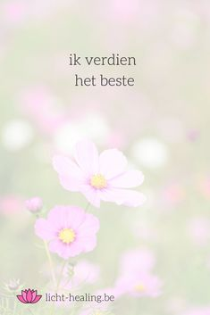 ik verdien het beste, mantra, mindset, overgave, spiritueel, quote, nederlands, coach, zelfhulp, zelfliefde, liefde, geluk