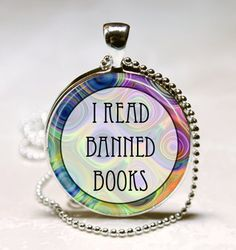 Book Necklace I Read Banned Books for Librarians Teachers Bibliophiles Glass Bezel Pendant with Ball Chain Included (ITEM B005)