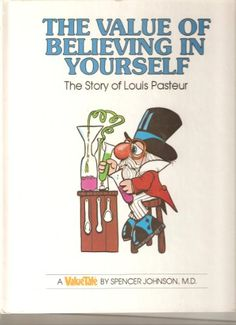 GOT IT: The Value of Believing in Yourself: The Story of Louis Pasteur (Valuetales) by Spencer Johnson