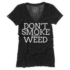 "Women's ""Don't Smoke Shitty Weed"" V-Neck Tee by Badcock Apparel (Black)"