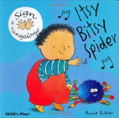 Sign and Sing Along: Itsy Bitsy Spider by Annie Kubler,http://www.amazon.com/dp/1904550436/ref=cm_sw_r_pi_dp_wM9gsb1FC0GJCYN2