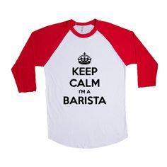 Keep Calm I'm A Barista Coffee Caffeine Energy Cappuccino Morning Morning Sleepy Tired Exhausted Jobs SGAL1 Baseball Longsleeve Tee