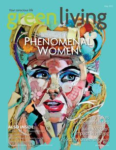 Our May issue is here! And it's full of great stories about phenomenal women, from Veronica Grey's mission to rid the Pacific Ocean of a garbage patch the size of the U.S. to Julie Wrigley's advice on impact investing, and local women brewers. http://greenlivingaz.com/