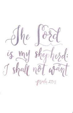 -Psalm 23:1.