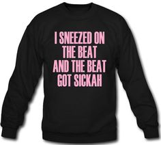 Beyoncé I Sneezed On The Beat And The Beat Got Sickah Crewneck Sweatshirt on Etsy, $35.00