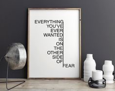 Printable Poster - Everything you've ever wanted is on the other side of fear - Motivational Typography Print Black & White Wall Art Poster