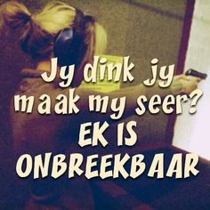 Onbreekbaar Qoutes, Life Quotes, Afrikaanse Quotes, Story Prompts, Live Love, Best Quotes, Laughter, Language, Thoughts