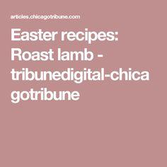Easter recipes: Roast lamb - tribunedigital-chicagotribune