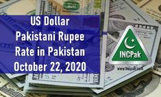 USD to PKR: Dollar rate in Pakistan [22 October 2020]